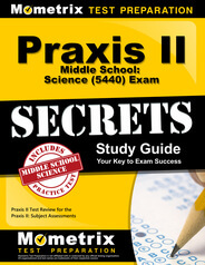 Praxis II Middle School: Science Study Guide