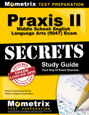 Praxis Middle School: English Language Arts (5047) Study Guide