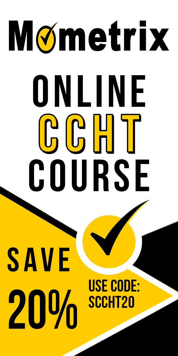 Click here for 20% off of Mometrix CCHT online course. Use code: SCCHT20