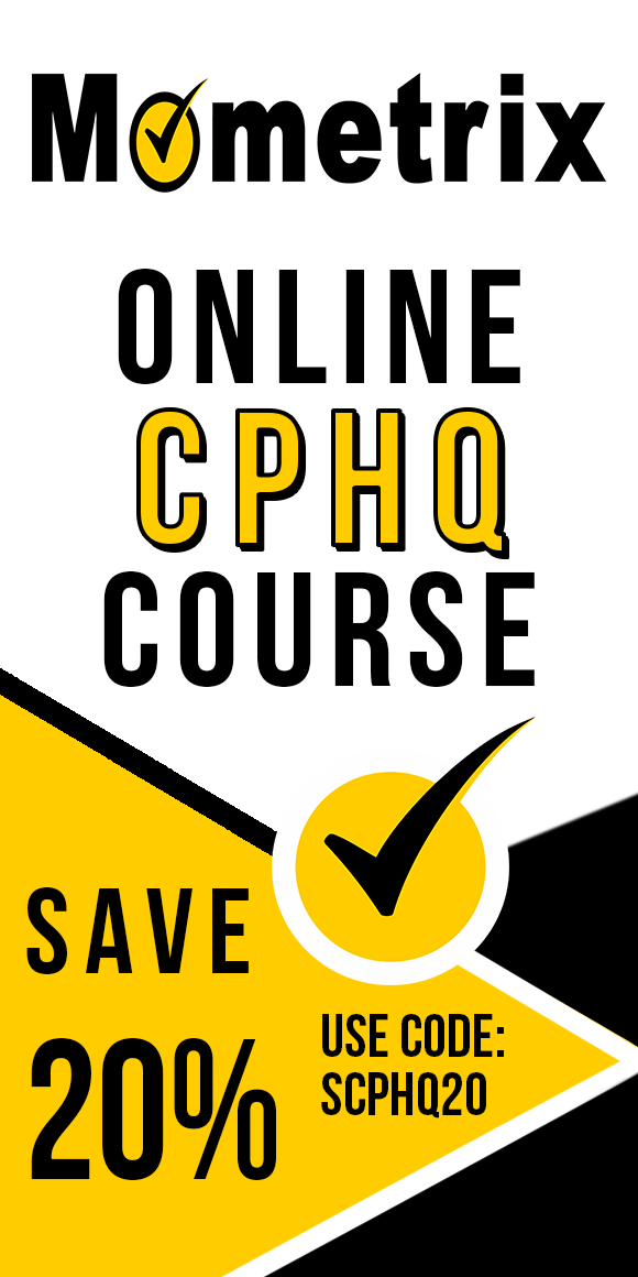 Click here for 20% off of Mometrix CPHQ online course. Use code: SCPHQ20