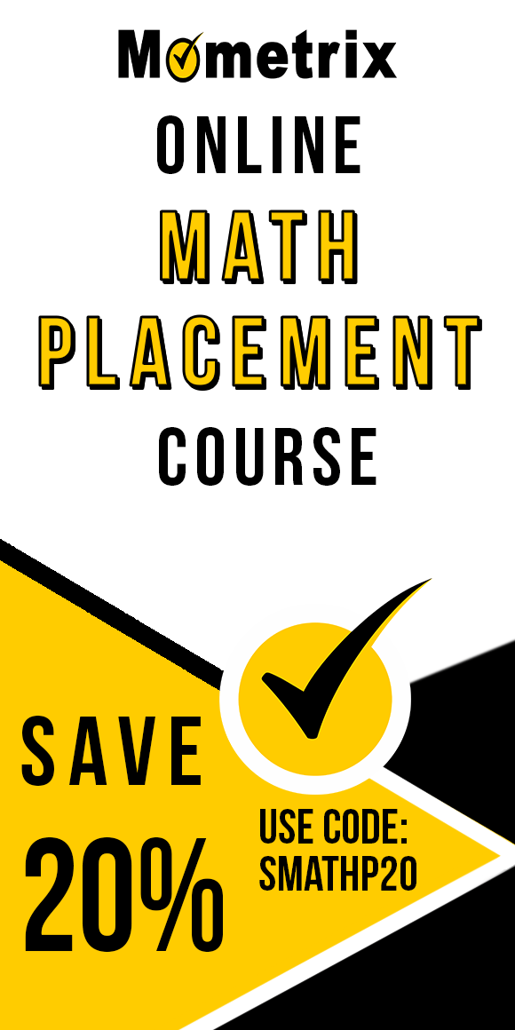 Click here for 20% off of Mometrix Math Placement online course. Use code: SMATHP20