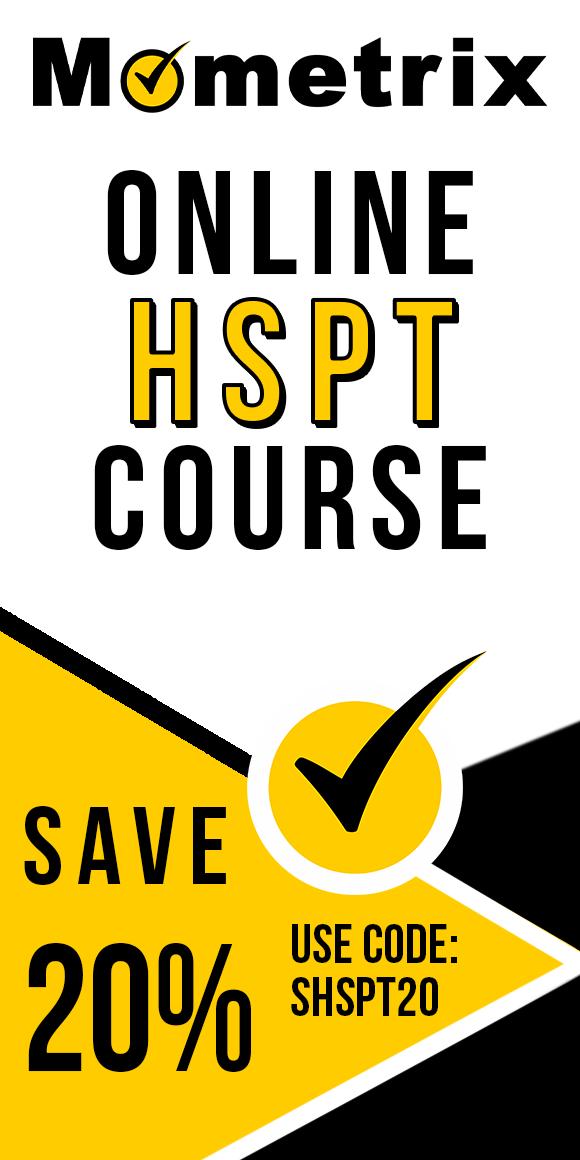 Click here for 20% off of Mometrix HSPT online course. Use code: SHSPT20