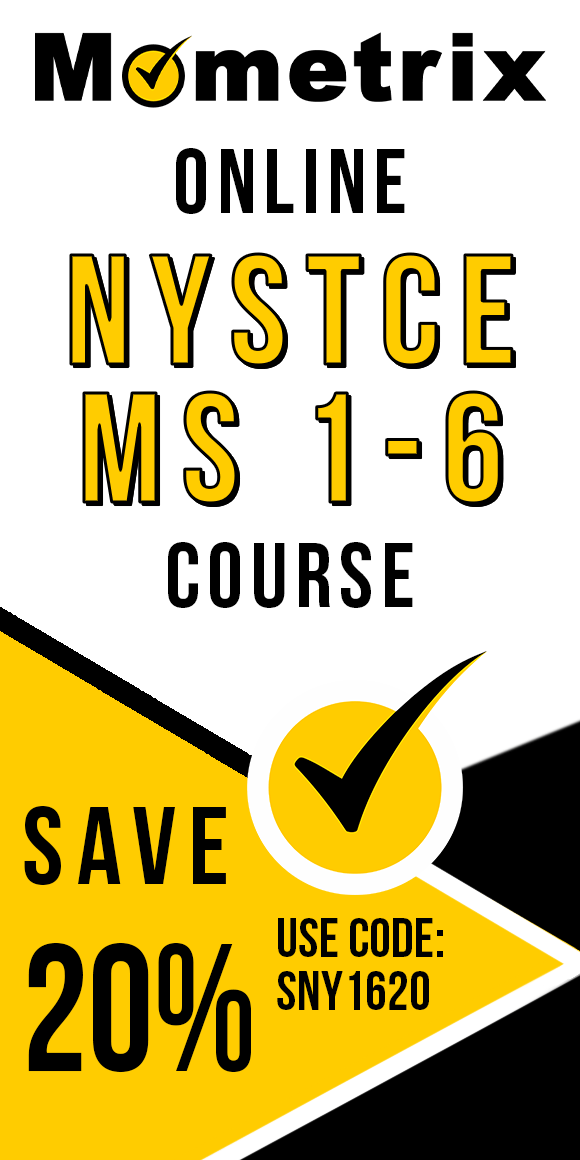 Click here for 20% off of Mometrix NYSTCE MS 1-6 online course. Use code: SNY1620
