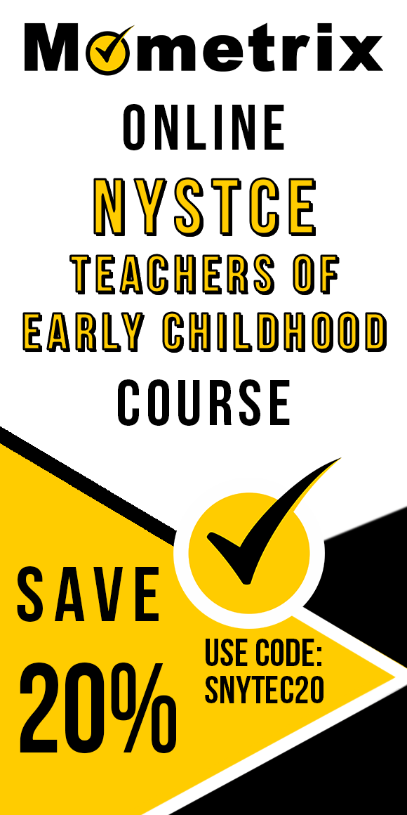 Click here for 20% off of Mometrix NYSTCE Multiple Subject: Teachers of Early Childhood online course. Use code: SNYTEC20