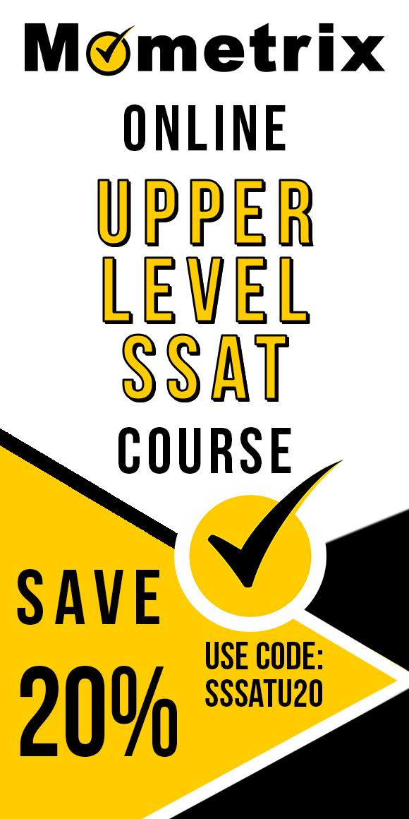 Click here for 20% off of Mometrix SSAT Upper Level online course. Use code: SSSATU20