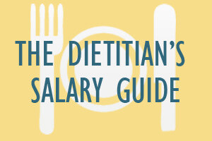 The Dietitian's Salary Guide