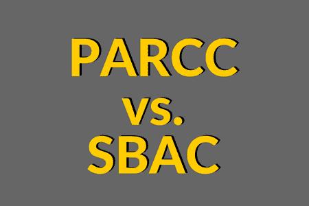 PARCC vs. SBAC