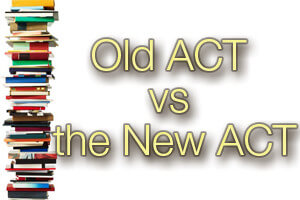 Old ACT vs. the New ACT