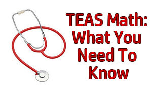 TEAS Math: What You Need To Know