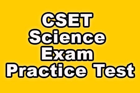CSET Science Exam Practice Test