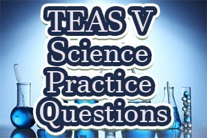 TEAS V Science Practice Questions