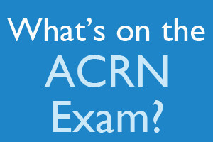 What's on the ACRN Exam?