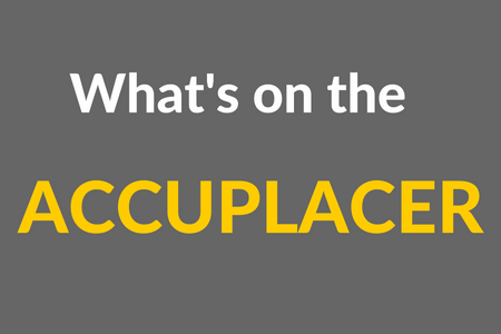 What's on the ACCUPLACER?