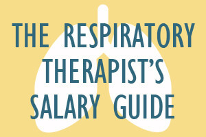 The Respiratory Therapist's Salary Guide