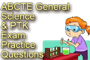 ABCTE General Science & PTK Exam Practice Questions