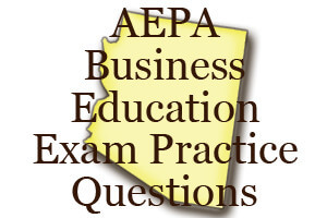 AEPA Business Education Exam Practice Questions