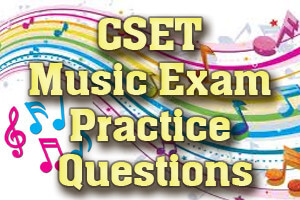 CSET Music Exam Practice Questions