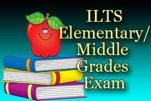 ILTS Elementary/Middle Grades Exam