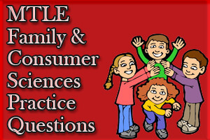 MTLE Family and Consumer Sciences Practice Questions