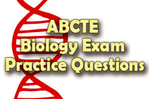 ABCTE Biology Exam Practice Questions