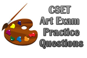 CSET Art Exam Practice Questions