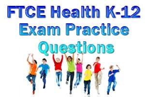 FTCE Health K-12 Exam Practice Questions