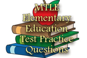 MTLE Elementary Education Test Preparation Questions