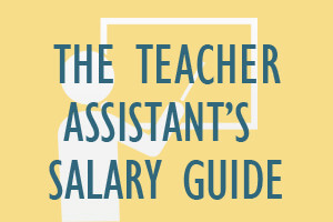 The Teacher Assistant's Salary Guide