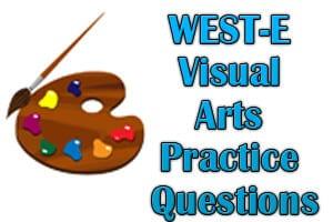 WEST-E Visual Arts Practice Questions