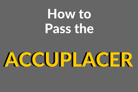 How to Pass the ACCUPLACER