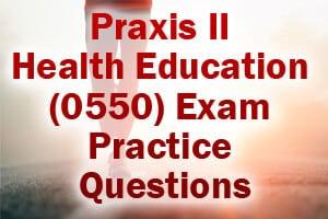 Praxis II Health Education (0550) Exam Practice Questions