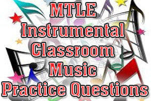 MTLE Instrumental Classroom Music Practice Questions