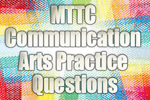 MTTC Communication Arts Practice Questions