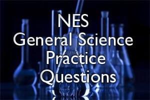 NES General Science Practice Questions