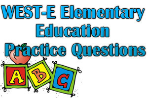 WEST-E Elementary Education Practice Questions