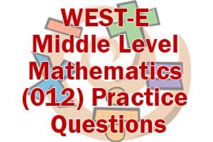 WEST-E Middle Level Mathematics (012) Practice Questions