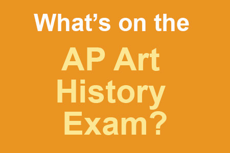 What's on the AP Art History Exam