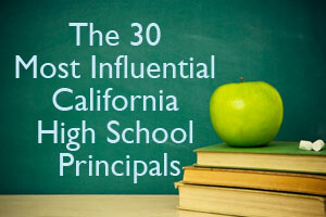 The 30 Most Influential California High School Principles