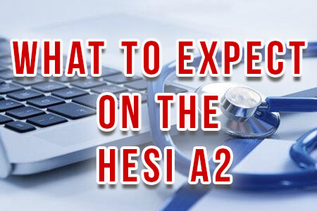 What to Expect on the HESI A2