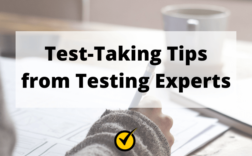 20 Testing Experts Share Their Best Test-Taking Tips