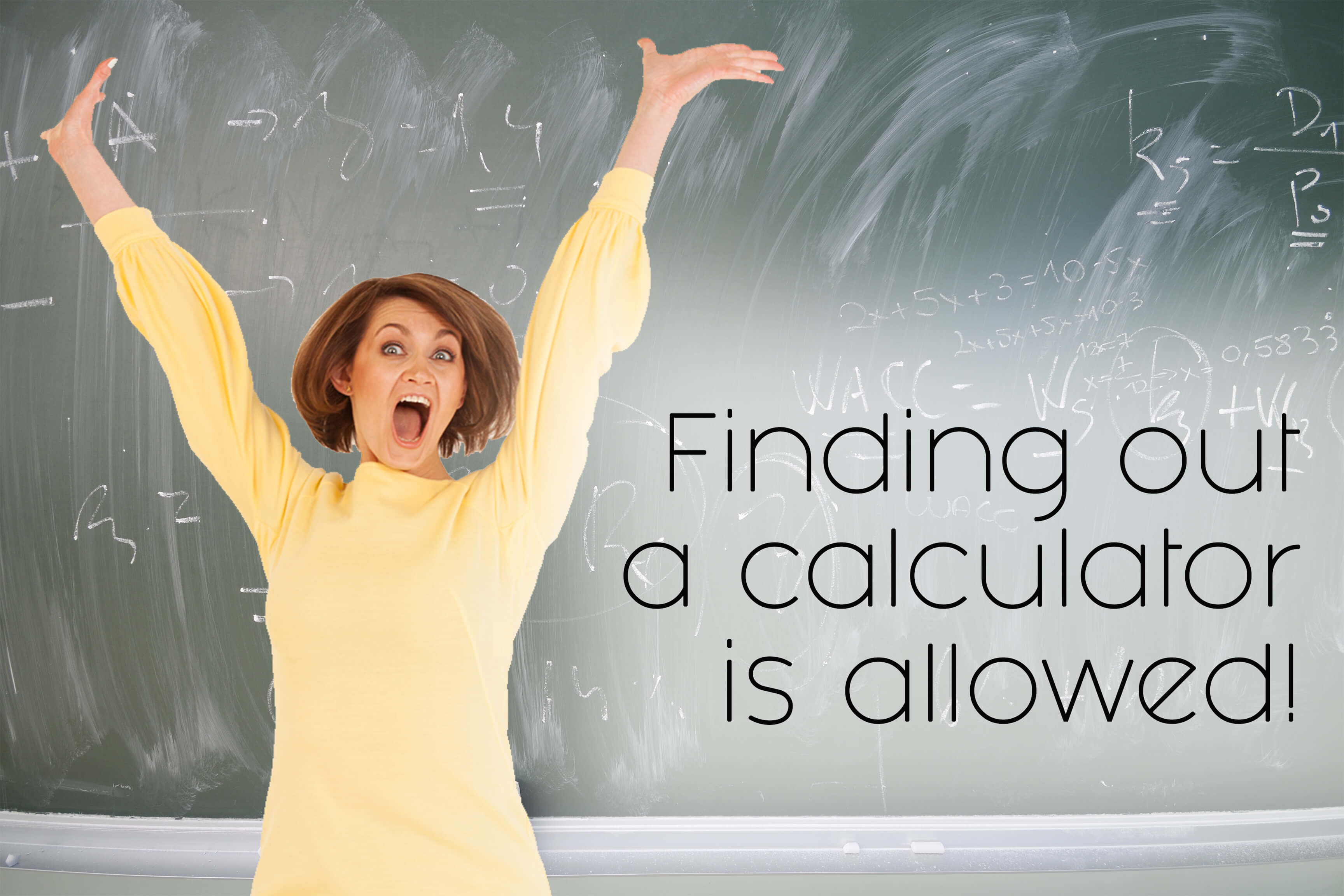 9. Finding out a calculator is allowed!