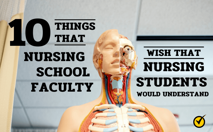10 Things That Nursing School Faculty Wish That Nursing Students Would Understand [Report]