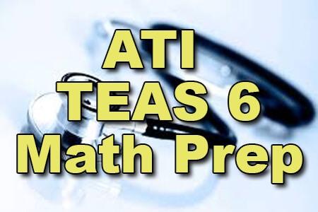 ATI TEAS 6 Math Prep