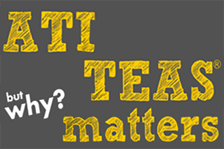 Why Does the ATI TEAS Matter