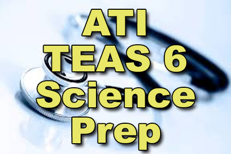 ATI TEAS 6 Science Prep