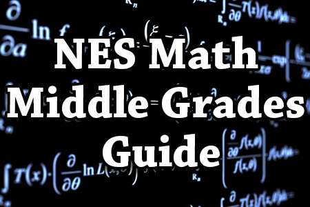NES Math Middle Grades Guide
