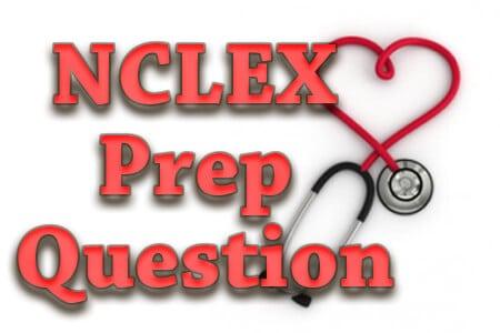 NCLEX Prep Question