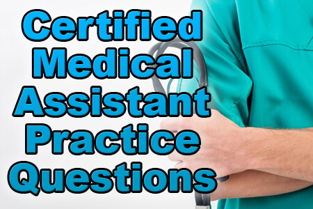 Certified Medical Assistant Practice Questions (Proven Tips)