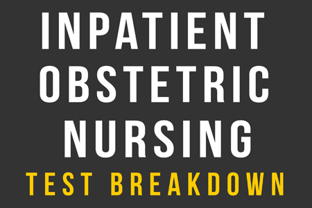 Inpatient Obstetrics Practice Test Questions – Prep for ...