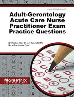 Adult-Gerontology Acute Care Nurse Practitioner Exam Practice Questions